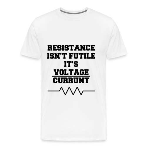 Resistance Isn't Futile - Men's Premium T-Shirt