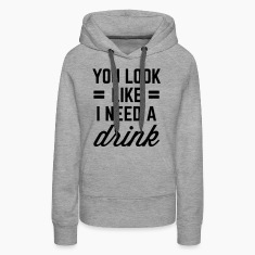 I Need A Drink Funny Quote Hoodies & Sweatshirts
