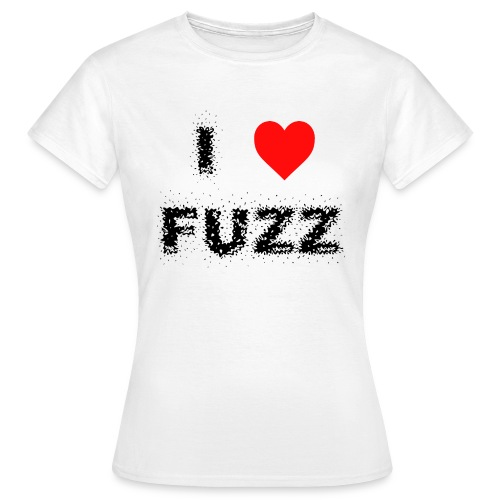 I Heart Fuzz - Women's T-Shirt
