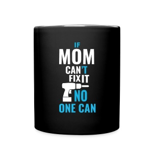 Mom can fix it! - Full Colour Mug