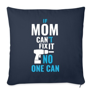 Mom can fix it! - Sofa pillow cover 44 x 44 cm