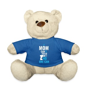 Mom can fix it! - Teddy Bear