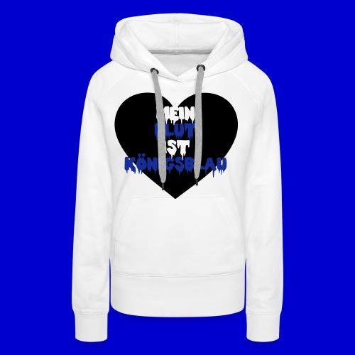 Pullover [Mein Blut ist königsblau] - MOTIV SCHWARZ-BLAU - Frauen Premium Hoodie