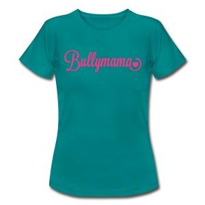 Bullymama mit Herz - Frauen T-Shirt - Frauen T-Shirt