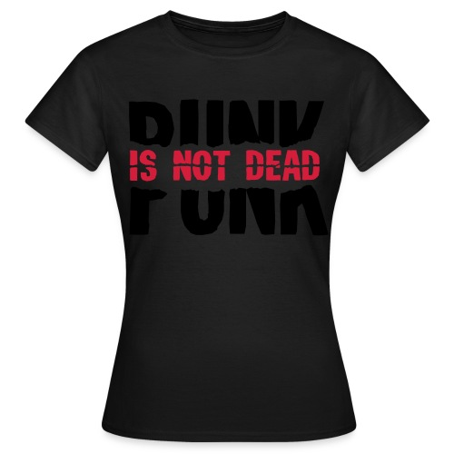 Punk Is Not Dead - Women's T-Shirt