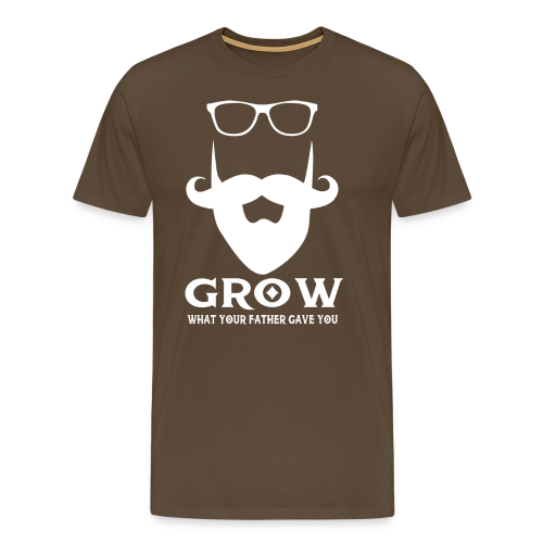 Grow What Your Father Gave You - Men's Premium T-Shirt