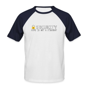 Security - Hope is not a Strategy - Men's Baseball T-Shirt