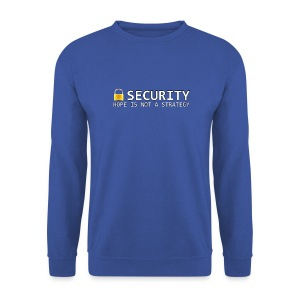 Security - Hope is not a Strategy - Men's Sweatshirt