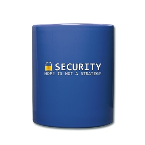 Security - Hope is not a Strategy - Full Colour Mug
