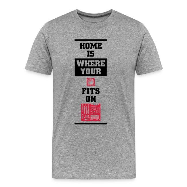 Heimat ist wo deine CPU auf das Motherboard passt T-Shirts