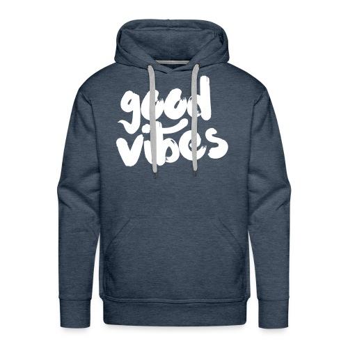 good vibes sweater - Männer Premium Hoodie
