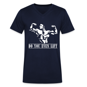DO YOU EVEN LIFT MUSCLE-FIT - Men's Organic V-Neck T-Shirt by Stanley & Stella