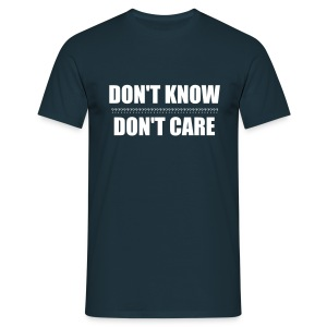 Don't Know, Don't Care - Men's T-Shirt