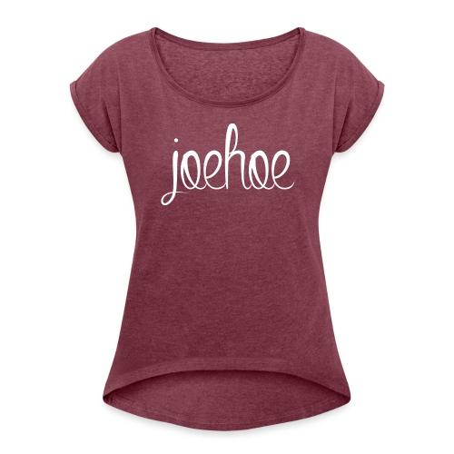 Joehoe vrouwen opgerolde mouwen - Vrouwen T-shirt met opgerolde mouwen