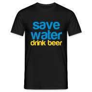 T-shirts ~ Mannen T-shirt ~ Grappig herenshirt Save water, drink beer!
