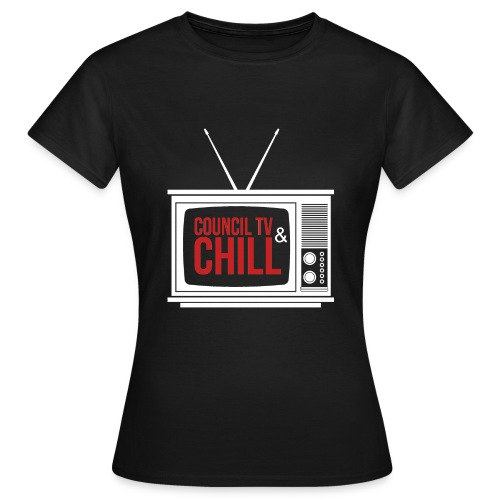 Women's T-Shirt - Netflix and Chill? I canny afford Netflix pal! I'll be watching antiques roadshow and songs of praise while I try to pump my partner!