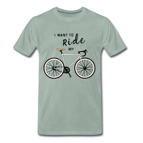 I wanna ride....Flock Print - Mannen Premium T-shirt