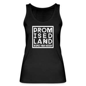 Promised Land Exclusive Respect Your History - Women's Organic Tank Top