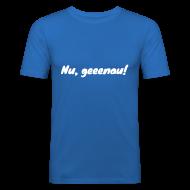 T-Shirts ~ Männer Slim Fit T-Shirt ~ Nu geeenau