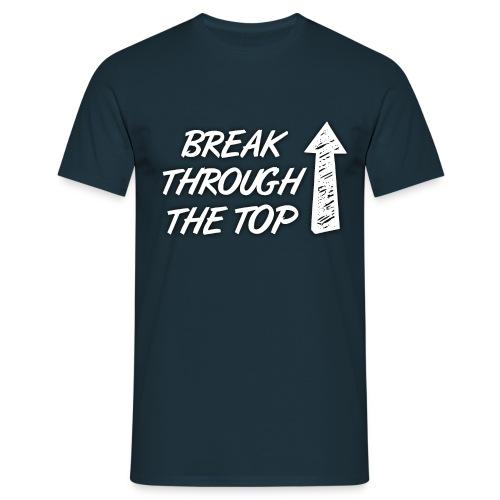BreakThroughTheTop - Men's T-Shirt