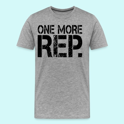 One More Rep  - Men's Premium T-Shirt