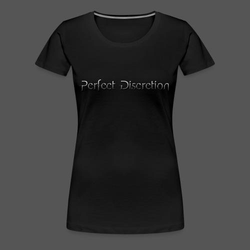 T-Shirt Perfect Discretion - Frauen - Frauen Premium T-Shirt
