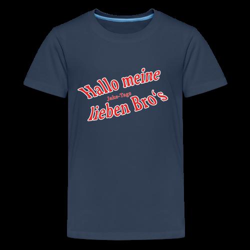 JakeTags-Hallo meine lieben Bro's PremiumShirt - Teenager Premium T-Shirt