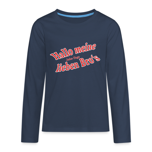 JakeTags-Hallo meine lieben Bro's Longsleve - Teenager Premium Langarmshirt