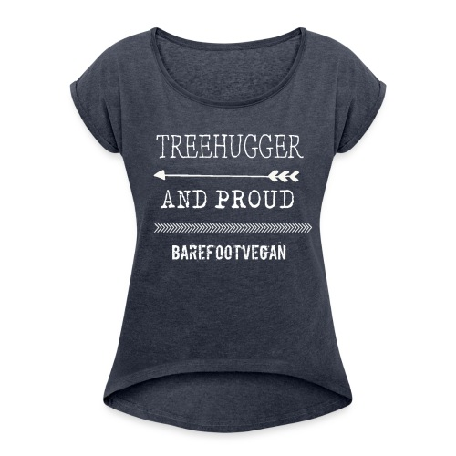 Treehugger and Proud, Grey - Women's T-Shirt with rolled up sleeves