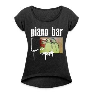 piano bar - Frauen T-Shirt mit gerollten Ärmeln