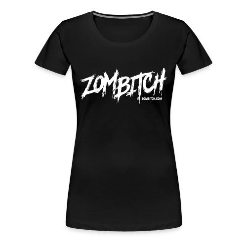 Zombitch  - Women's Premium T-Shirt