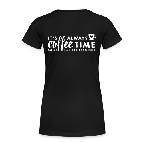 It´s always Coffee Time - Frauen - Frauen Premium T-Shirt