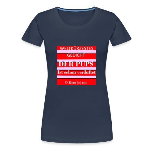 Frauen-Premium-T-SHIRT mit Aufdruck Gedicht DER PUPS von KLAUSENS - Frauen Premium T-Shirt