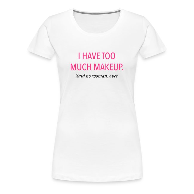 I have too much makeup