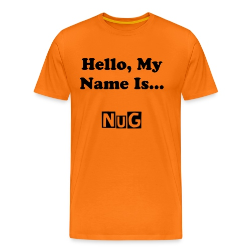 Hello My Name Is NuG - Men's Premium T-Shirt