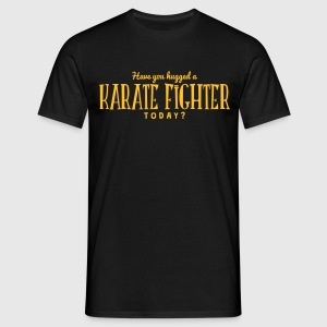 have you hugged a karate fighter today t-shirt - Men's T-Shirt