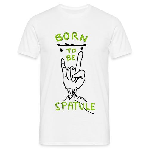 Le t-shirt  born to be-spatule  - T-shirt Homme