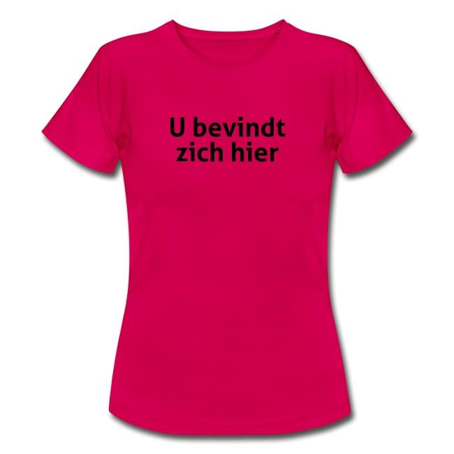 U bevindt zich hier vrouwen t-shirt