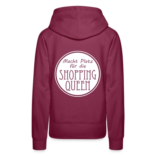 Hoodie - Macht Platz für die Shopping Queen - Frauen Premium Hoodie