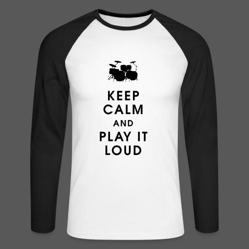 Keep calm and play it loud - Männer Baseballshirt langarm