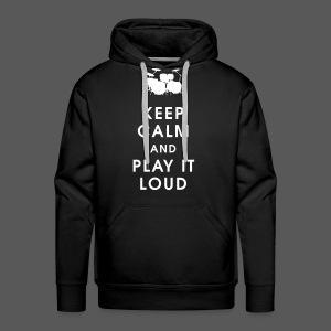 Keep calm and play it loud - Männer Premium Hoodie