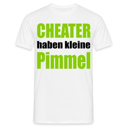 Cheater haben kleine Pimmel - Männer T-Shirt