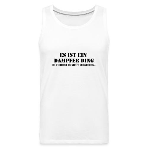 Männer Premium Tank Top - dampfen,dampfer,dampfer t-shirt,e-Zigarette,elektrische Zigarette,vape,vape shirt,vaping