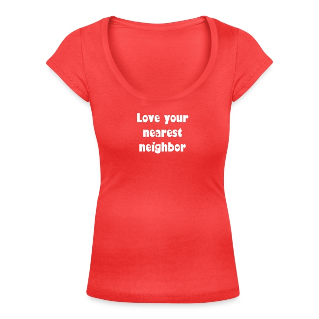 "Women's ""Love your nearest neighbor"""