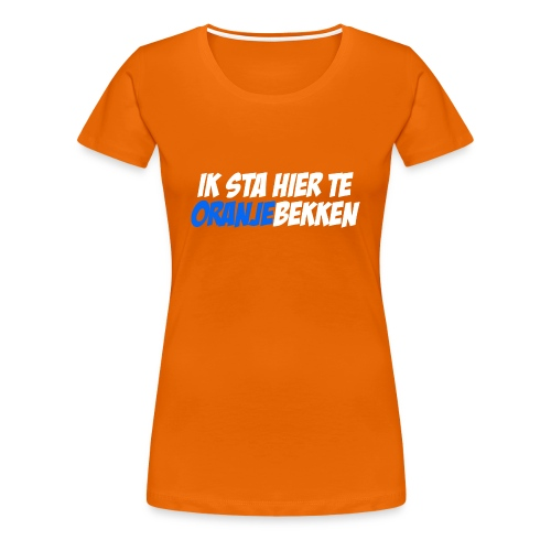 Koningsdag vrouwen shirt Blauwbekken op Koningsdag - Vrouwen Premium T-shirt