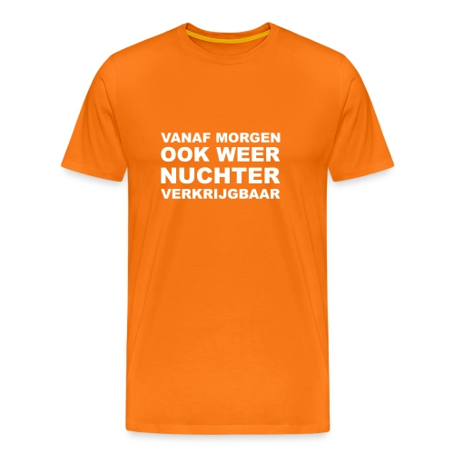 Koningsdag 'drink' shirt: Vanaf mrogen ook weer nuchter verkrijgbaar - Mannen Premium T-shirt