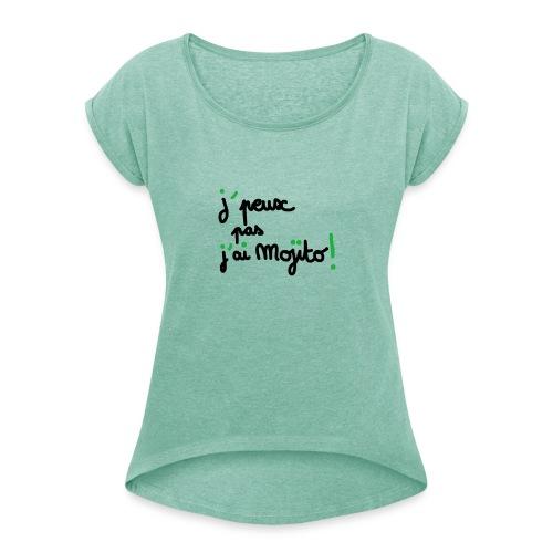 TShirt J'peux pas j'ai mojito ! - T-shirt à manches retroussées Femme