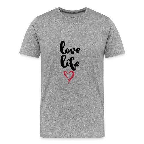 Herren Premium T-Shirt Love Life - Männer Premium T-Shirt