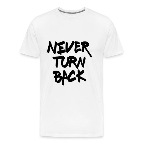 Herren Premium T-Shirt Never Turn Back - Männer Premium T-Shirt