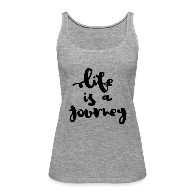 """Damen Premium Top """"Life is a journey"""""""